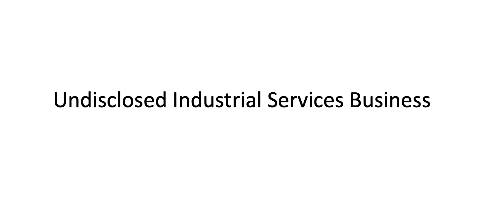 Undisclosed Industrial Services Business