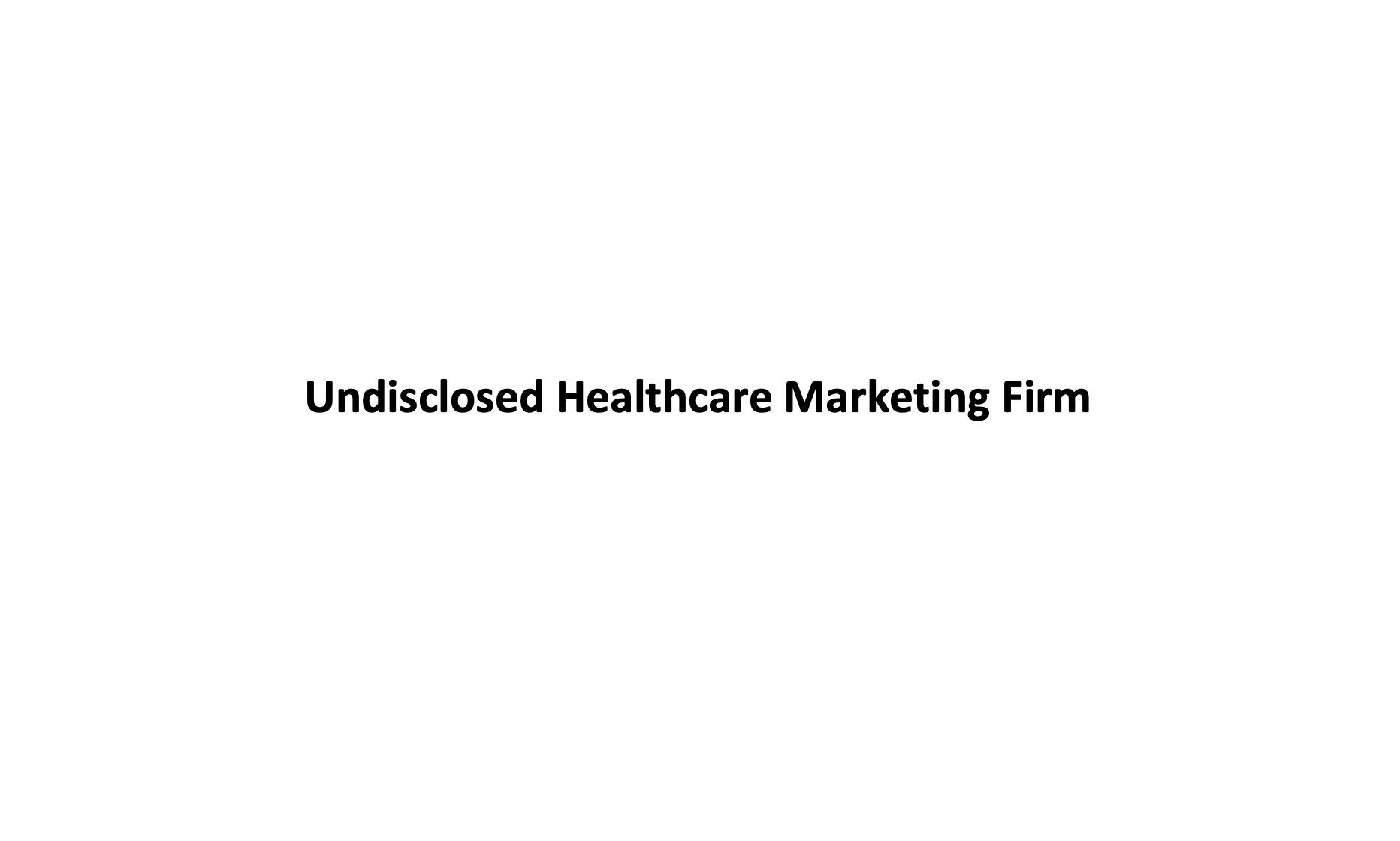 Undisclosed Healthcare Marketing Firm